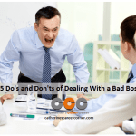 25 Do's and Don'ts of Dealing With a Bad Boss