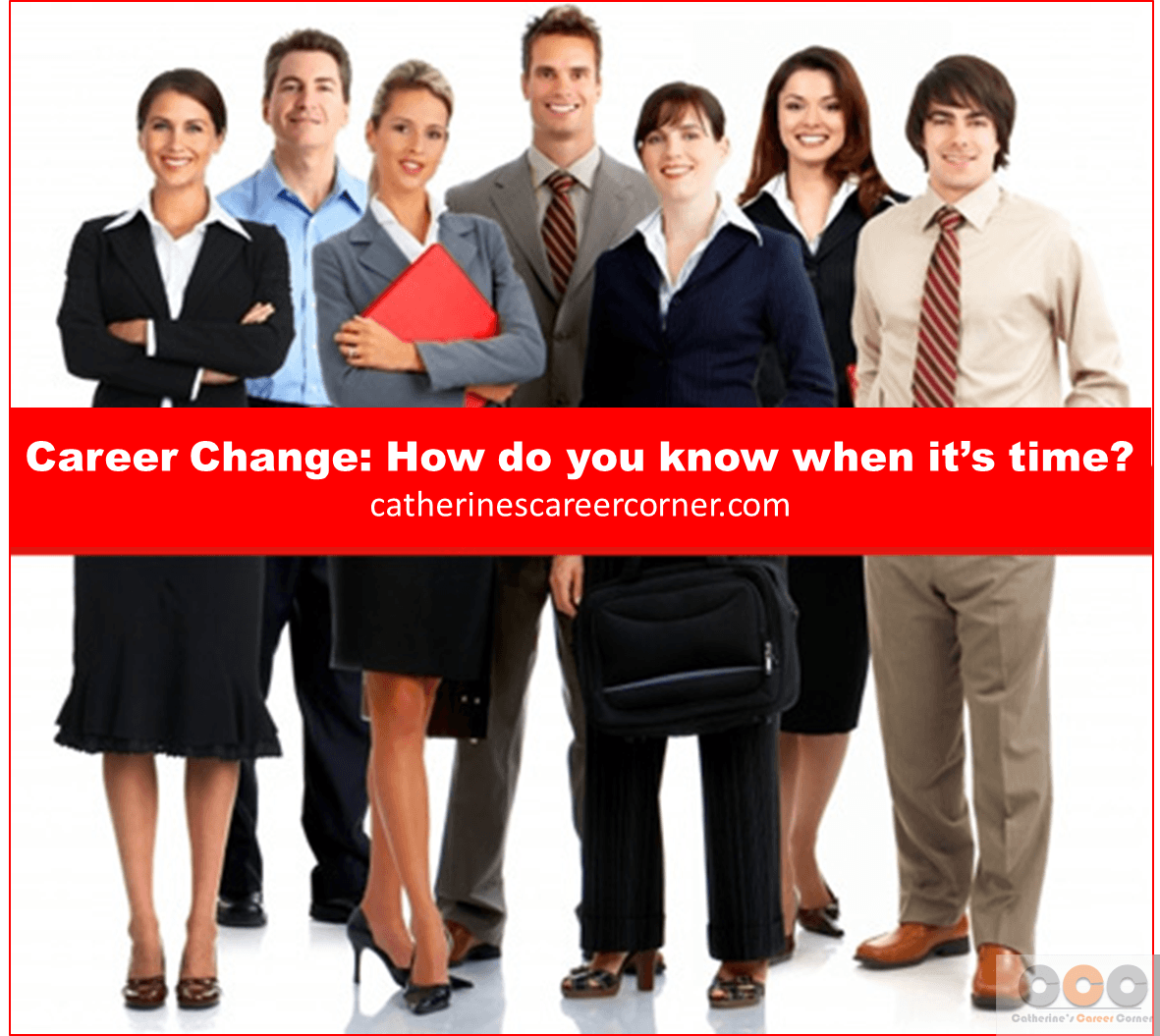 career change how do you know when it s time catherine s the thought of making a career change can invoke all sorts of emotions from excitement at starting afresh to anxiety about throwing away a stable job