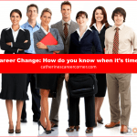 Career Change: How Do You Know When it's Time?