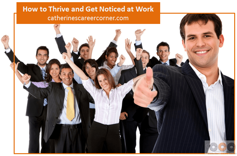 How to Thrive and Get Noticed at Work