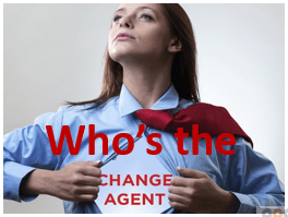 12 Significant Things to Communicate Before Change_Who is the change agent?