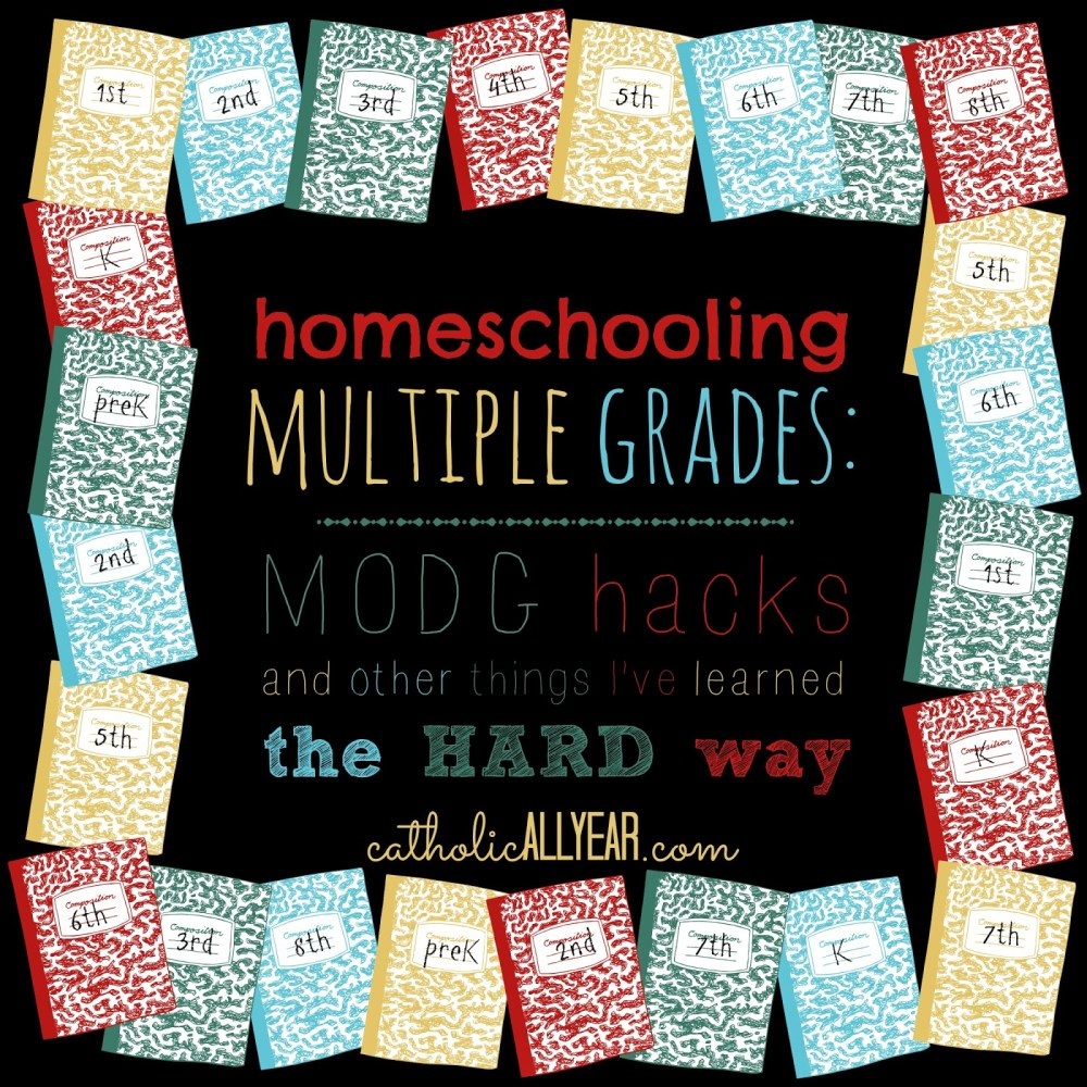 medium resolution of Homeschooling Multiple Grades: MODG hacks and other things I've learned the  hard way - Catholic All Year