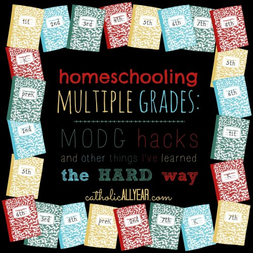 small resolution of Homeschooling Multiple Grades: MODG hacks and other things I've learned the  hard way - Catholic All Year