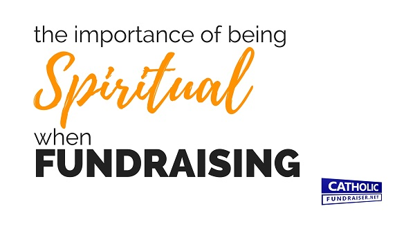 The Spirituality of Fundraising
