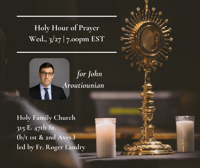 Praying for Miracles, Holy Hour of Prayer for John Aroutiounian
