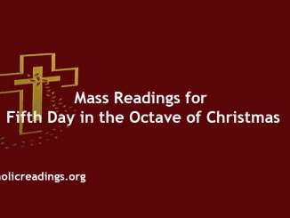 Catholic Mass Readings for Fifth Day in the Octave of Christmas