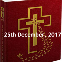 The Nativity of the Lord (Christmas) Mass During the Day, Christmas at Dawn Readings, The Nativity of the Lord (Christmas Mass During the Night), Christmas Vigil Mass