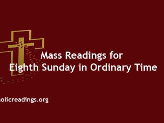 Catholic Mass Readings for Eighth Sunday in Ordinary Time