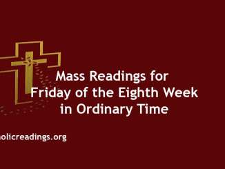 Mass Readings for Friday of the Eighth week in Ordinary Time