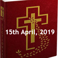 Catholic Daily Readings and Reflections for April 15 2019 – Monday of Holy Week – Year C