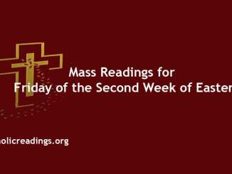 Mass Readings for Friday of the Second Week of Easter