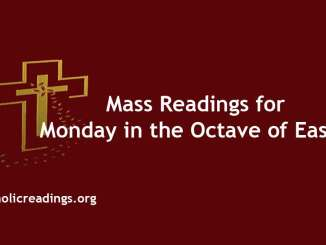 Catholic Mass Readings for Easter Monday in the Octave of Easter