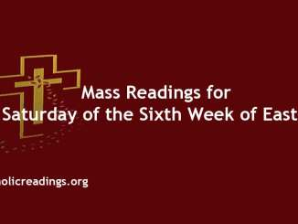 Mass Readings for Saturday of the Sixth Week of Easter