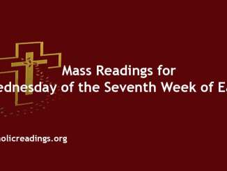 Mass Readings for Wednesday of the Seventh Week of Easter
