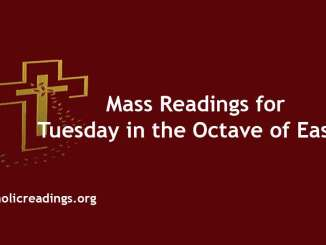 Catholic Mass Readings for Tuesday in the Octave of Easter