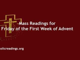 Catholic mass Readings for Friday of the First Week of Advent