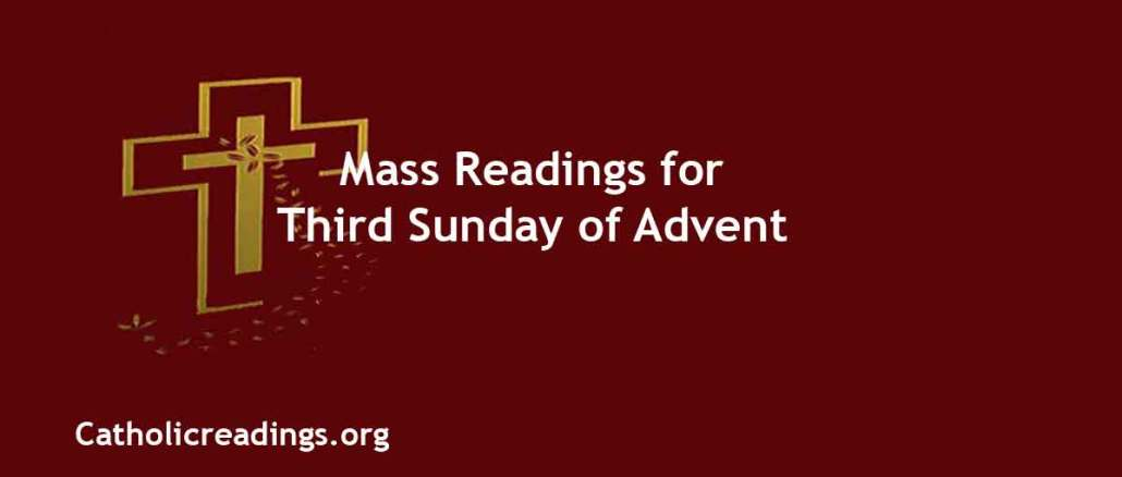 Catholic Mass Readings for Third Sunday of Advent