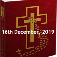 Catholic Daily Readings for 16th December 2019, Monday of the Third Week of Advent, Year A - Daily Homily