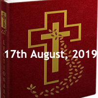 Catholic Daily Readings for 17th August 2019, Saturday of the Nineteenth Week in Ordinary Time Year C - Daily Homily