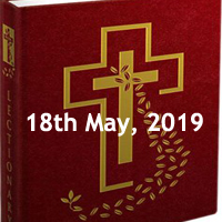 Catholic Daily Readings for 18th May 2019, Saturday of the Fourth Week of Easter - Year C