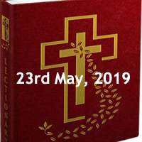 Catholic Daily Readings for 23rd May 2019, Thursday of the Fifth Week of Easter - Year C