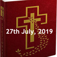 Catholic Daily Readings for 27th July 2019, Saturday of the Sixteenth Week in Ordinary Time - Year C - Daily Homily