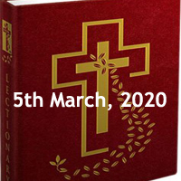 Catholic Daily Readings for 5th March 2020, Thursday of the First Week of Lent, Year A - Daily Homily