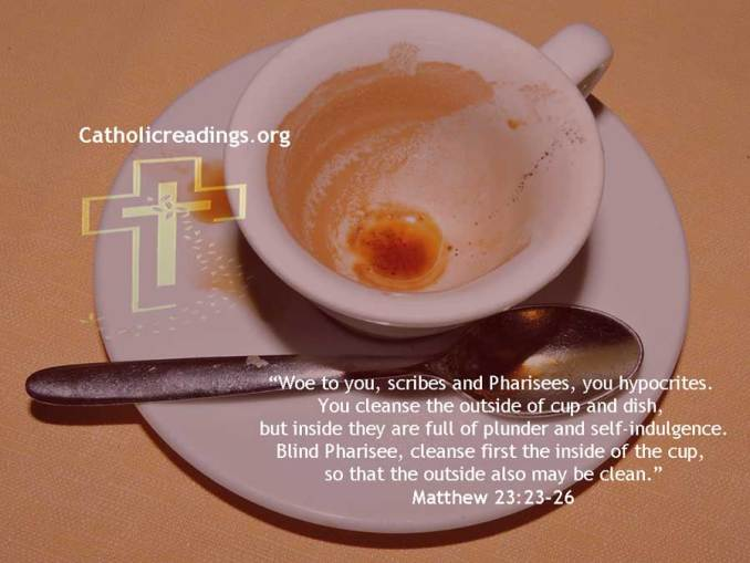 Cleanse First The Inside of The Cup - Matthew 23:23-26 - Bible Verse of the Day