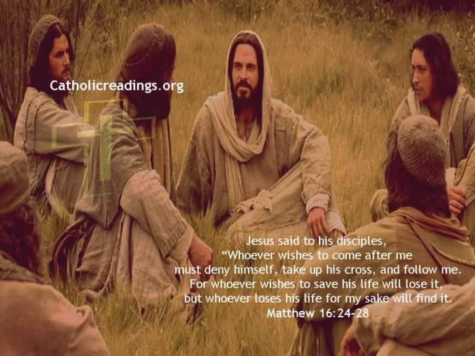 Whoever Loses His Life for My Sake Will Find It - Matthew 16:24-28 and Mark 8:34-9:1 - Bible Verse of the Day