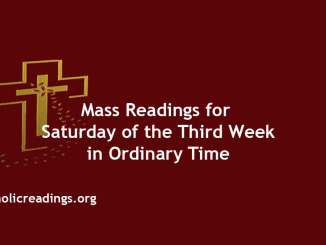 Catholic Mass Readings for Saturday of the Third week in Ordinary Time