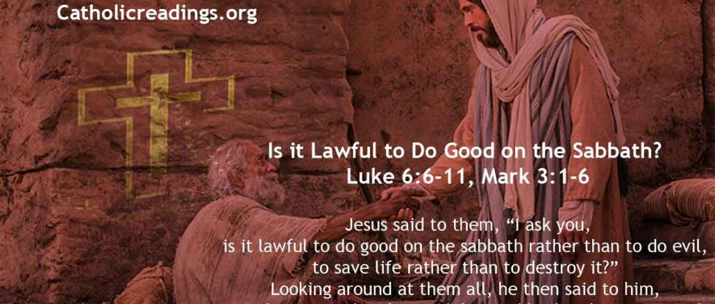 Is it Lawful to Do Good on the Sabbath? - Luke 6:6-11, Mark 3:1-6 - Bible verse of the Day