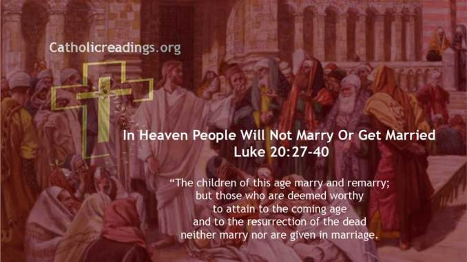 In Heaven People Will Not Marry Or Get Married - Luke 20:27-40 - Bible Verse of the Day