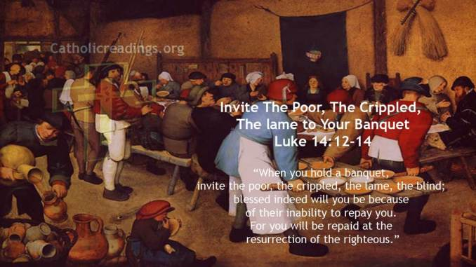 Invite The Poor, The Crippled, The lame to Your Banquet - Luke 14:12-14 - Bible Verse of the Day