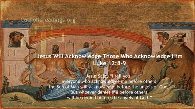 Jesus Will Acknowledge Those Who Acknowledge Him - Luke 12:8-9 - Bible Verse of the Day