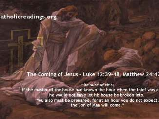 The Coming of Jesus - Luke 12:39-48, Matthew 24:42-51 - Bible Verse of the Day