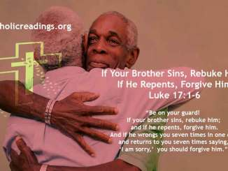 If Your Brother Sins, Rebuke Him; If He Repents, Forgive Him - Luke 17:1-6 - Bible Verse of the Day