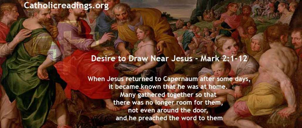 Desire to Draw Near Jesus - Mark 2:1-12 - Bible Verse of the Day