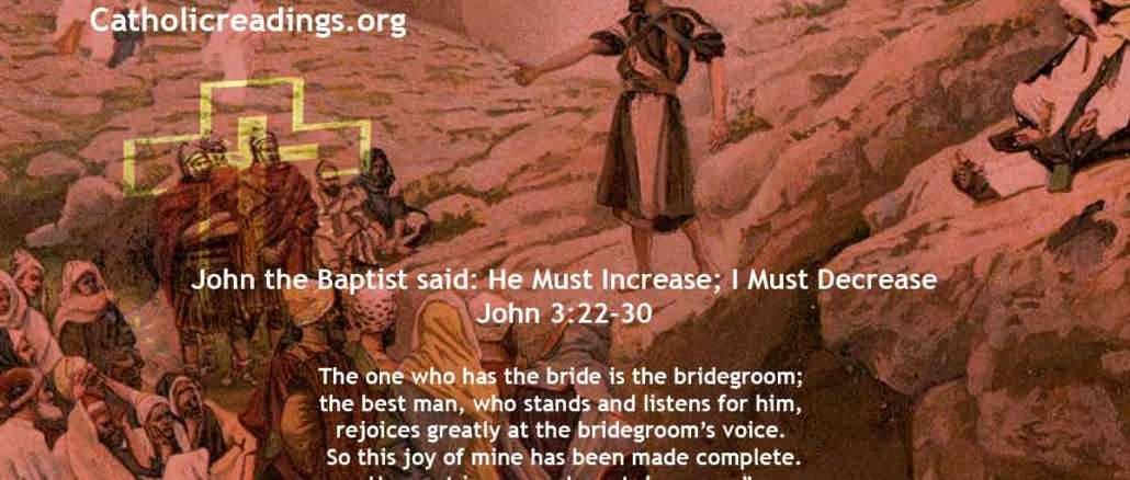He Must Increase; I Must Decrease - John 3:22-30 - Bible Verse of the Day