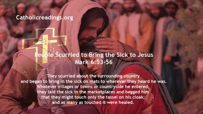 People Scurried to Bring the Sick to Jesus - Mark 6:53-56 - Bible Verse of the Day