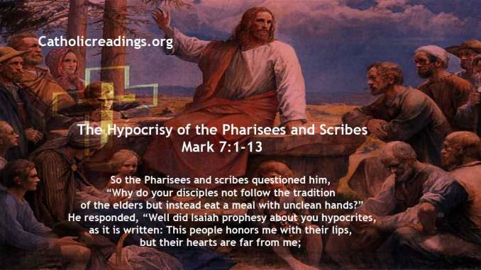 The Hypocrisy of the Pharisees and Scribes - Mark 7:1-13 - Bible Verse of the Day