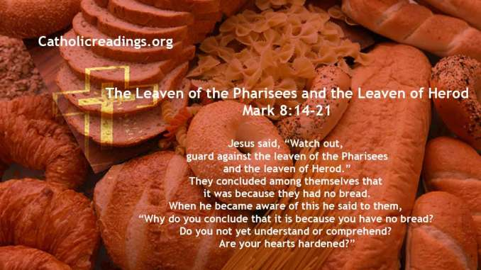 The Leaven of the Pharisees and the Leaven of Herod - Mark 8:14-21 - Bible Verse of the Day
