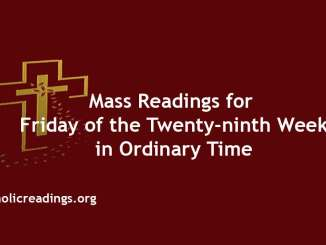 Mass Readings for Friday of the Twenty-ninth Week in Ordinary Time