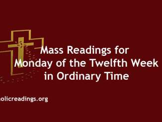Mass Readings for Monday of the Twelfth Week in Ordinary Time