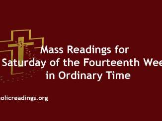 Mass Readings for Saturday of the Fourteenth Week in Ordinary Time