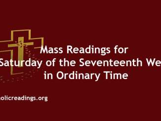 Mass Readings for Saturday of the Seventeenth Week in Ordinary Time