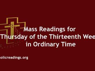 Mass Readings for Thursday of the Thirteenth Week in Ordinary Time