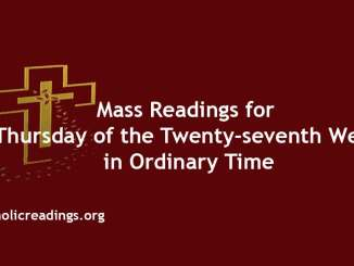 Mass Readings for Thursday of the Twenty-seventh Week in Ordinary Time