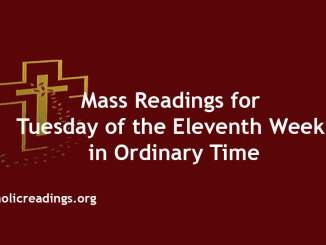 Mass Readings for Tuesday of the Eleventh Week in Ordinary Time