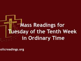 Mass Readings for Tuesday of the Tenth Week in Ordinary Time