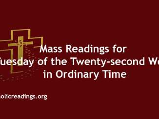 Mass Reading for Tuesday of the Twenty-second Week in Ordinary Time
